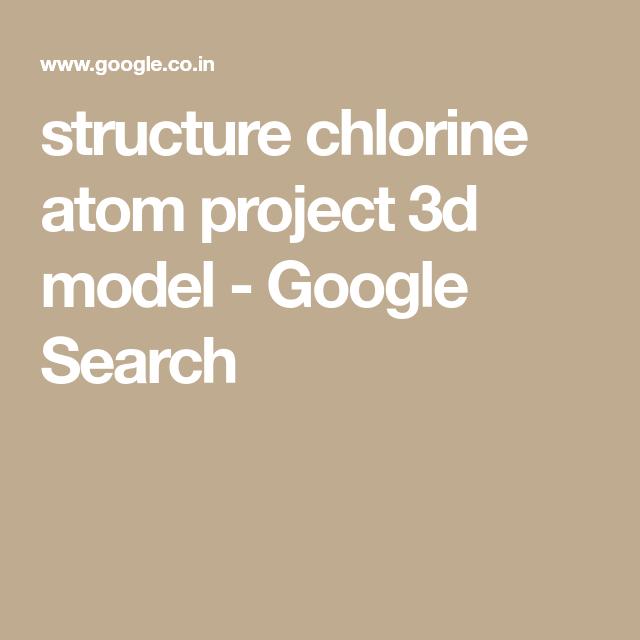 Structure Chlorine Atom Project 3d Model Google Search Atom