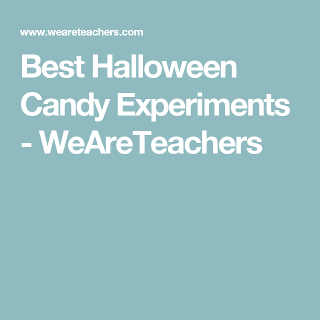 10 of Our Favorite Halloween Candy Experiments   Pinterest   Candy ...