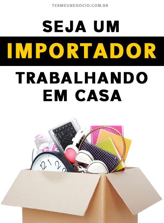 Seja um importador trabalhando de casa Aprenda hoje mesmo a trabalhar com importação e ganhe sua liberdade financeira