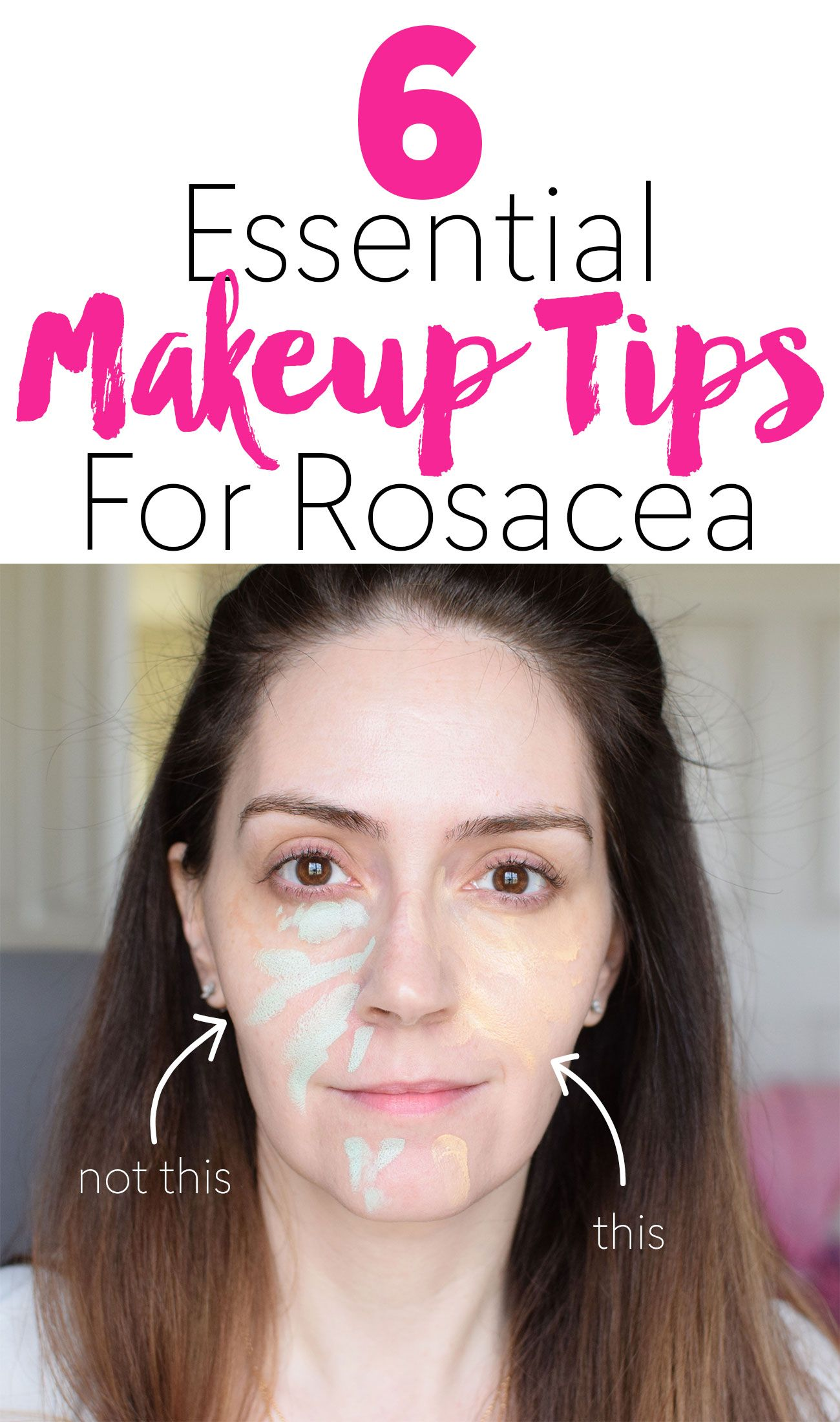 6 Essential Makeup Tips For Rosacea Face makeup tips
