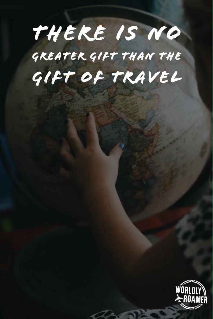 There is no greater gift than the gift of travel. - @worldlyroamer **************************************************** #worldlyroamer #travelquotesinspirational #travelquoteswanderlust #travelquotesadventure #travelquotesgypsysoul #travelquotescouple #travelquotesmemories #travelquotessolo #travelquotes #travelinspiration #travelteaches #giftoftravel #kidswhotravel #familytravel