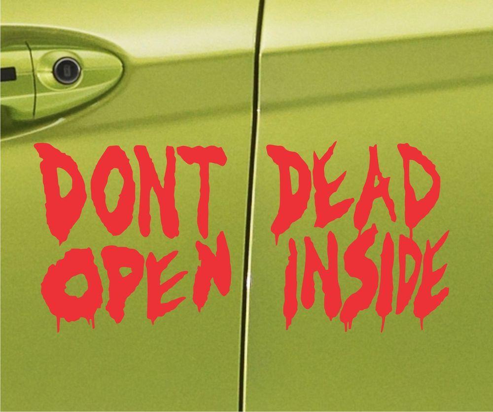 Dont Open Dead Inside Vinyl Decal Sticker For Car Truck Door Walking Dead Zombie Door Stickers Dont Open Dead Inside Funny Vinyl Decals [ 835 x 1000 Pixel ]