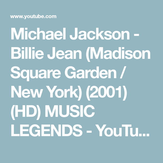Michael Jackson Billie Jean Madison Square Garden New York 2001 Hd Music Legends Youtube Youtube Micheal Jackson Michael Jackson
