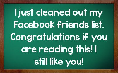 Cleaning Out Facebook Friends Quotes Inspirational Quotes Quotes