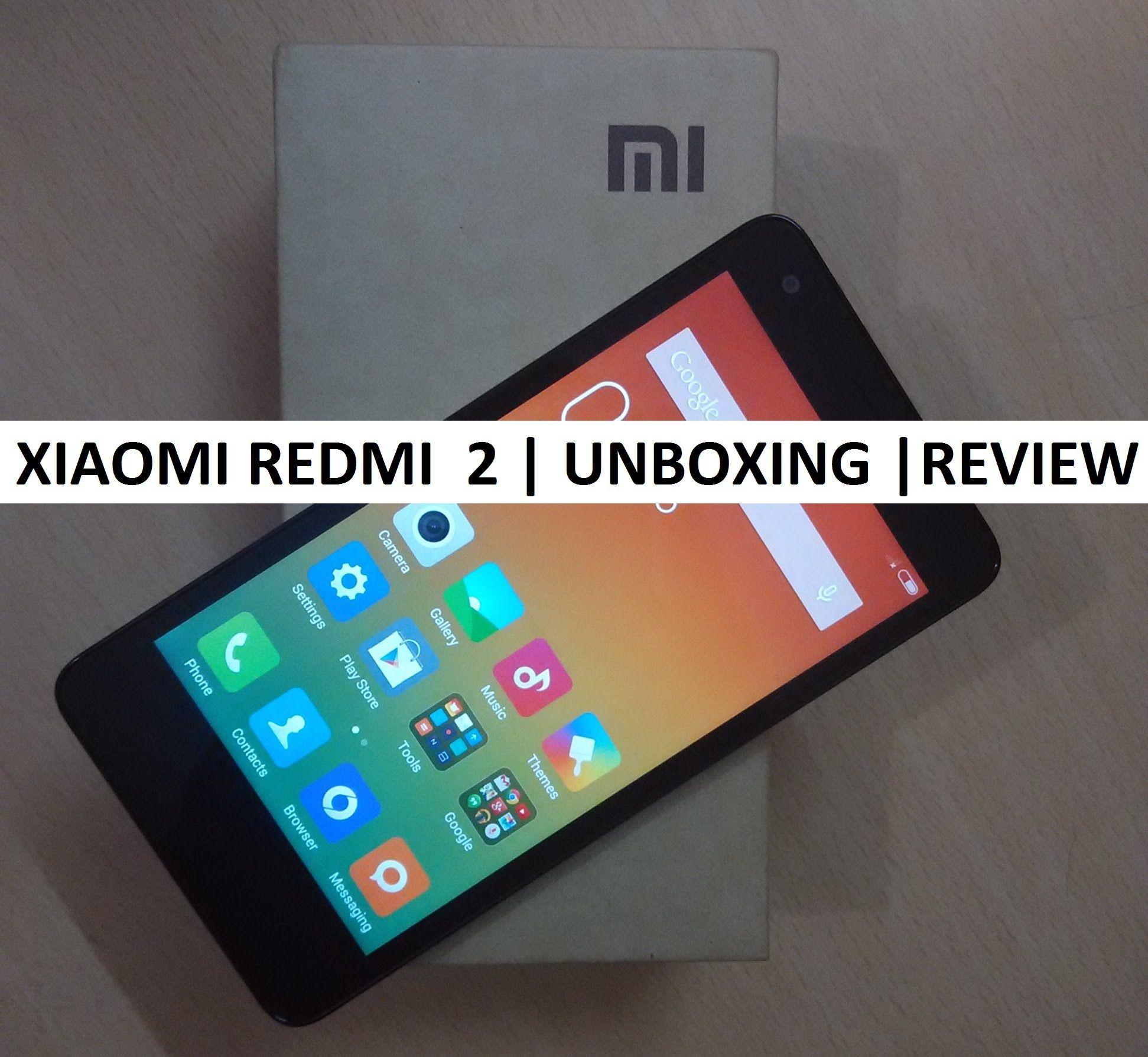 Xiaomi Redmi 2 Unboxing Review India Redmi 2 Product Launch India