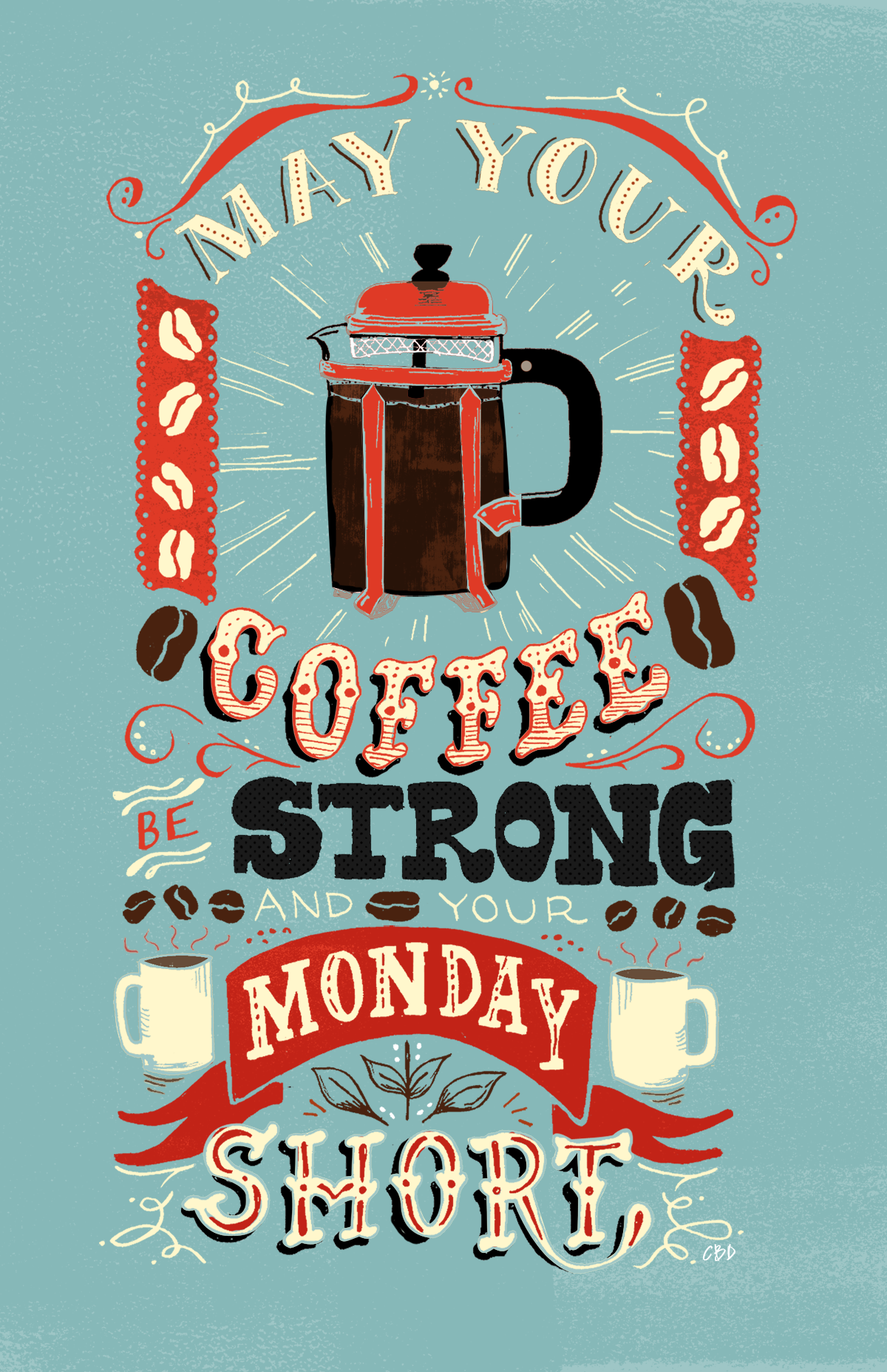 Project Of The Day May Your Coffee Be Strong And Your Monday Short