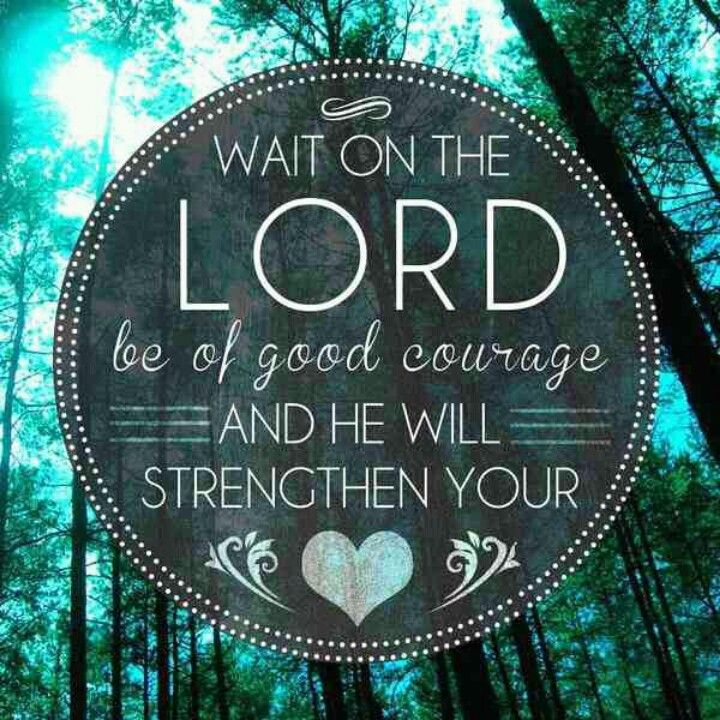 Wait for the LORD More at http://ibibleverses.christianpost.com/