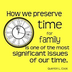 Quotes For Quality Time With Family Quotes Pinterest Lds