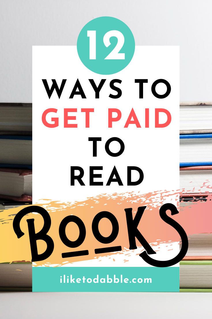 Get Paid to Read Books: 12 Ways to Make Money as a