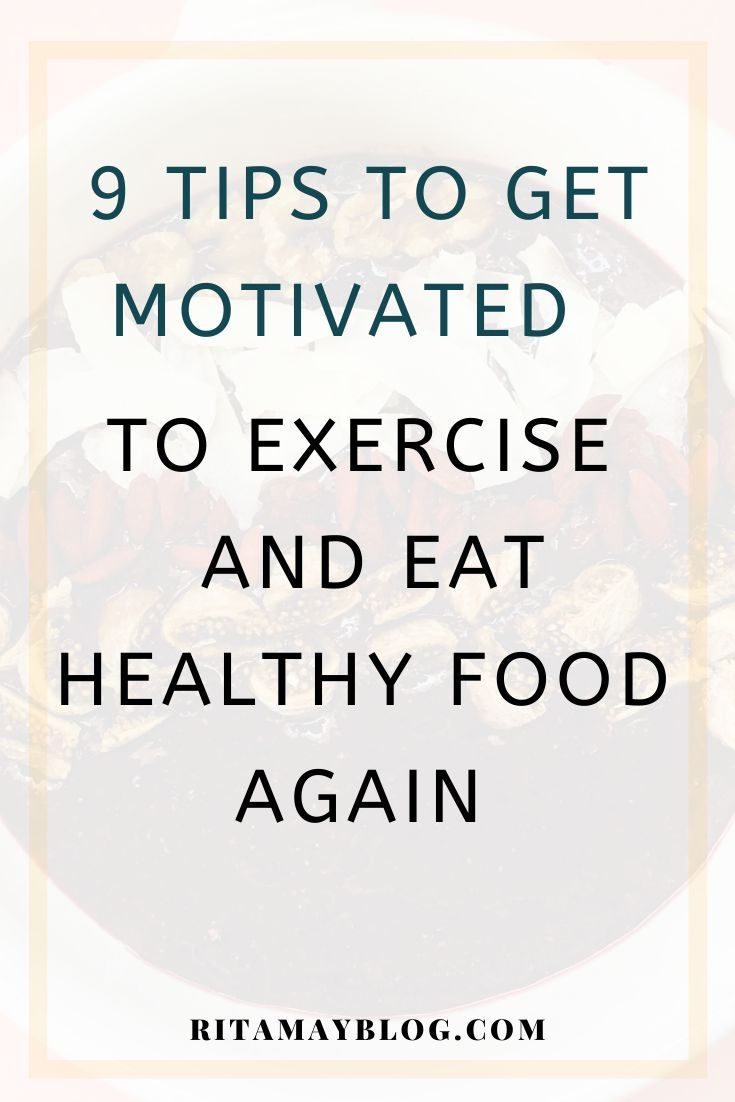 Motivation To Exercise And Eat Healthily I lost motivation to exercise and eat healthy for a month....