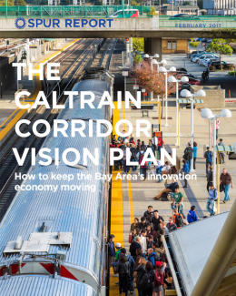 The Caltrain Corridor Vision Plan How to plan