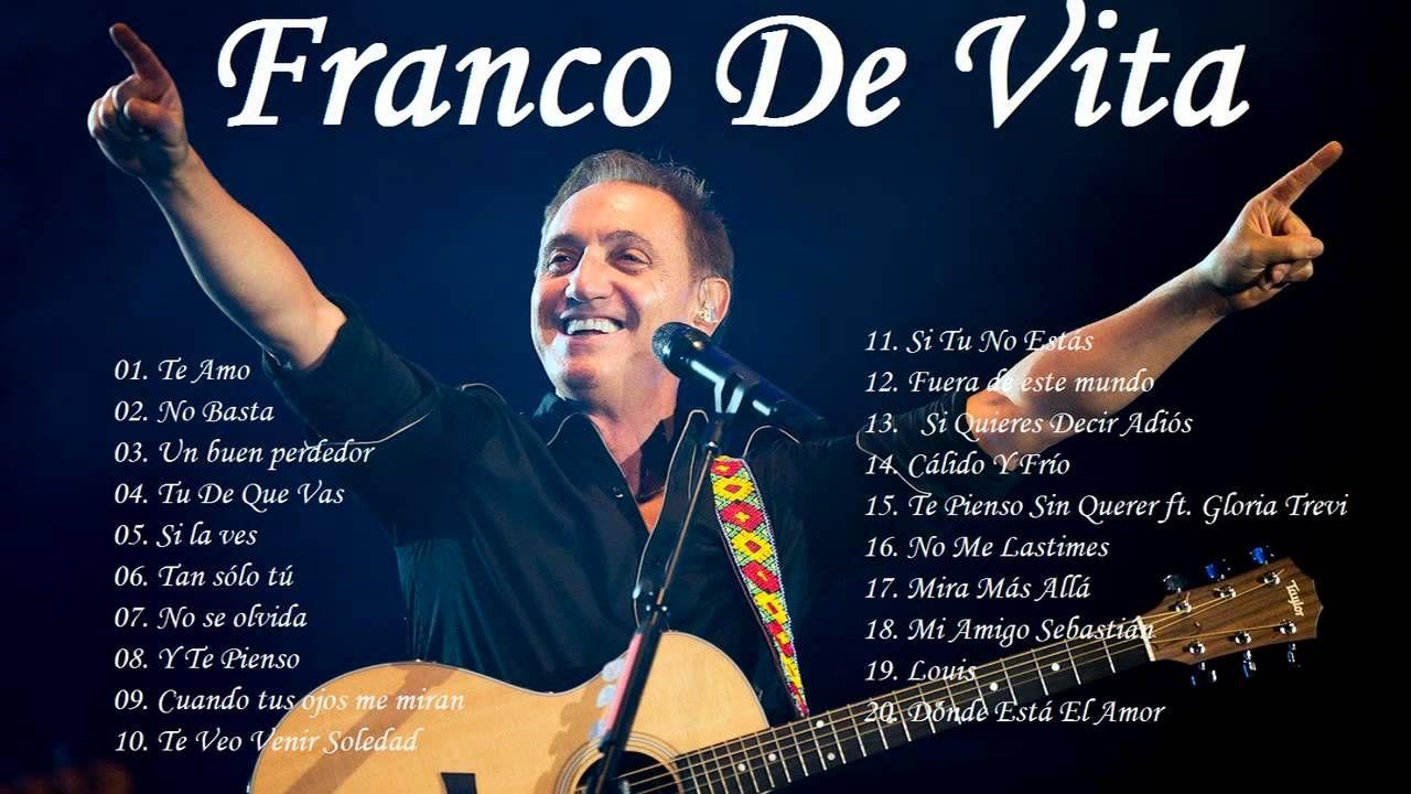 Franco De Vita Sus Mejores éxitos Las 20 Mejores Canciones De Franco De Vita Franco De Vita Mejores Canciones Canciones