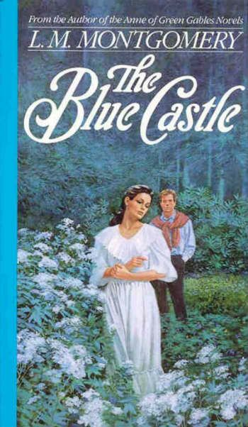 The Blue Castle by L.M. Montgomery: Finding Life and Love