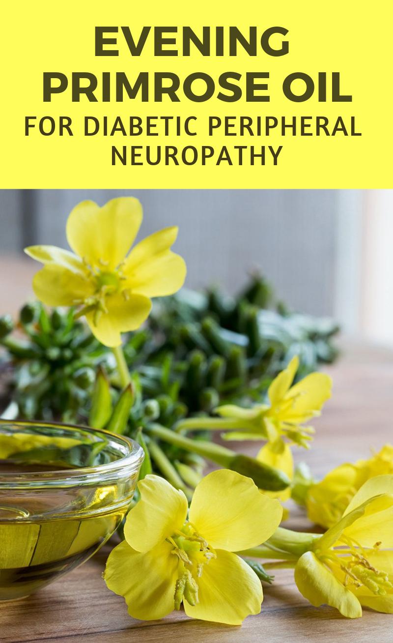 Evening Primrose Oil For Diabetic Peripheral Neuropathy With Images Neuropathy Evening Primrose Peripheral Neuropathy