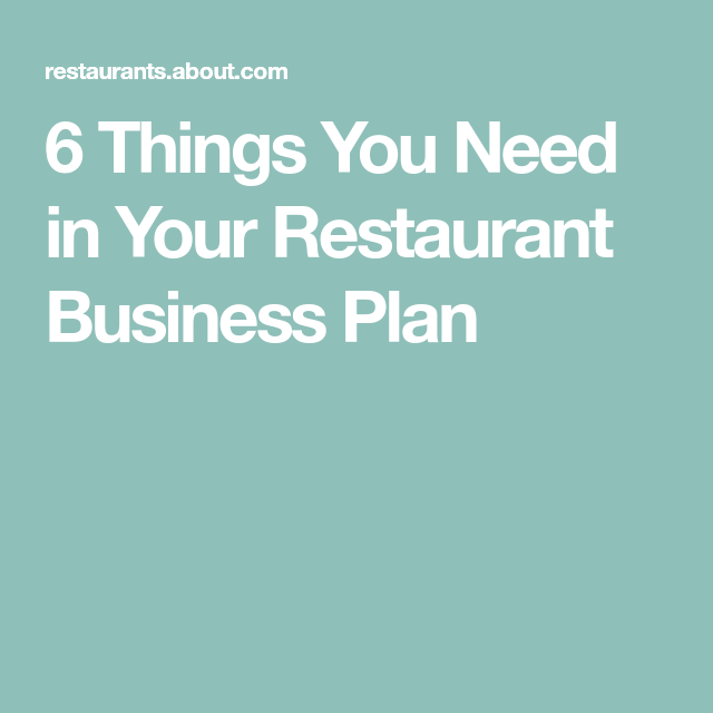 Things You Need In Your Restaurant Business Plan  Restaurant