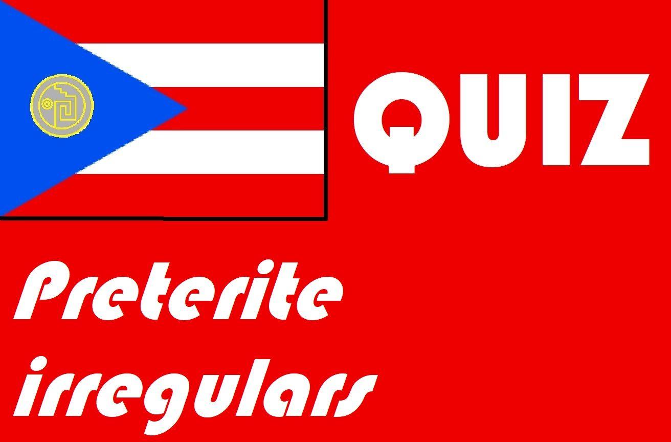 Spanish Preterite Past Tense Irregular Quiz Or Worksheet