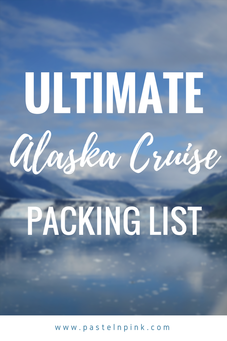 ultimate alaska cruise packing list what to bring on an alaska cruise traveling