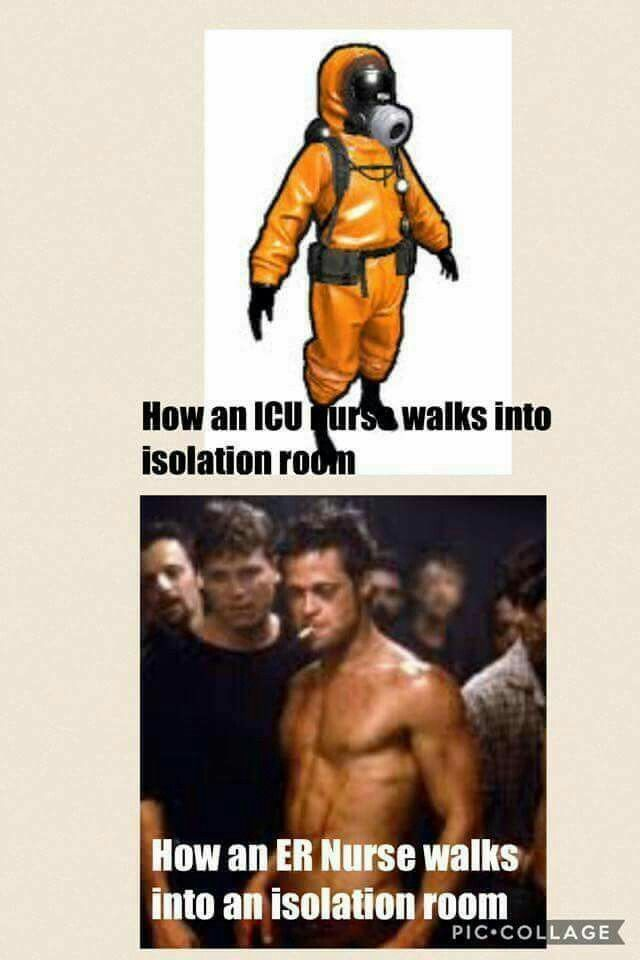 Icu Vs Er Isolation Gear Er Nurse Humor Nurse Humor Icu Nursing