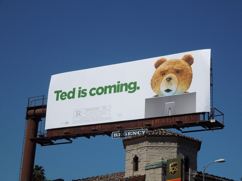 Ted movie billboards...