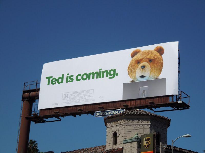 Ted movie billboards...