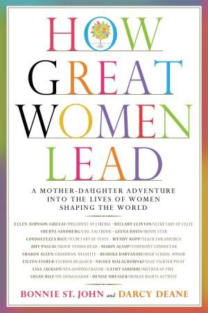 Cover art - In boardrooms and lecture halls, on the field and at home, strong female leaders are making a statement around the globe. In HOW GREAT WOMEN LEAD Bonnie St. John and her teenage daughter, Darcy Deane, explore the qualities that motivate some of the world's most powerful women.