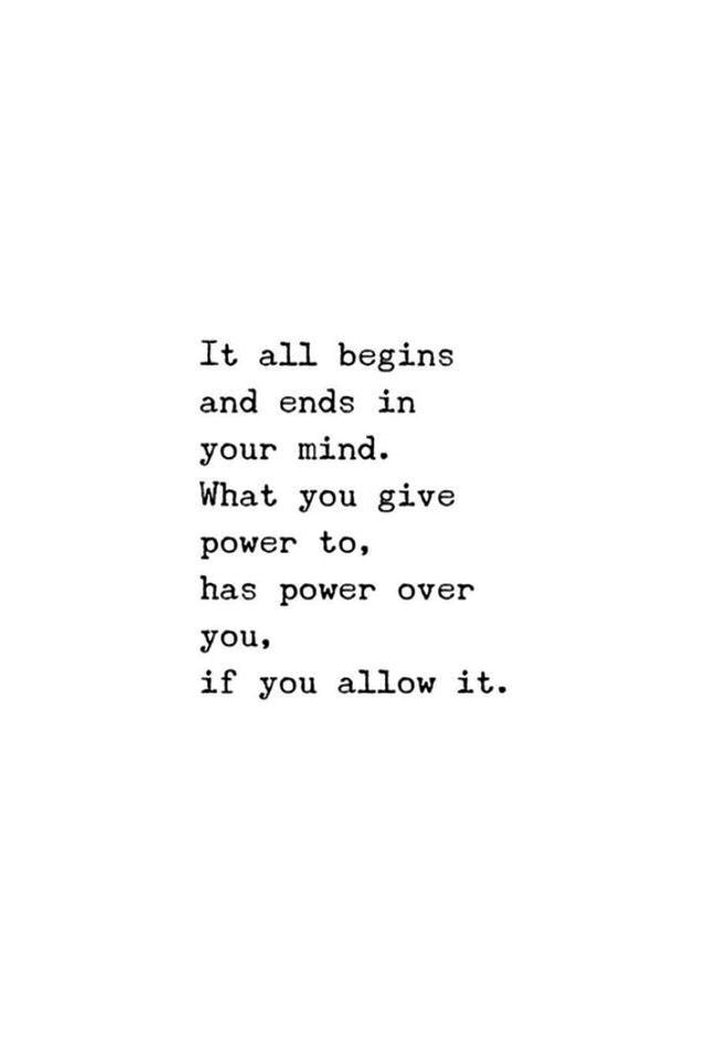 ... it all begins and ends in your mind ...   quotes