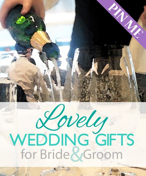 Wedding Gift Ideas For Parents Of Bride And Groom : Lovely Wedding Gifts for Bride and Groom Wedding, Grooms and Brides