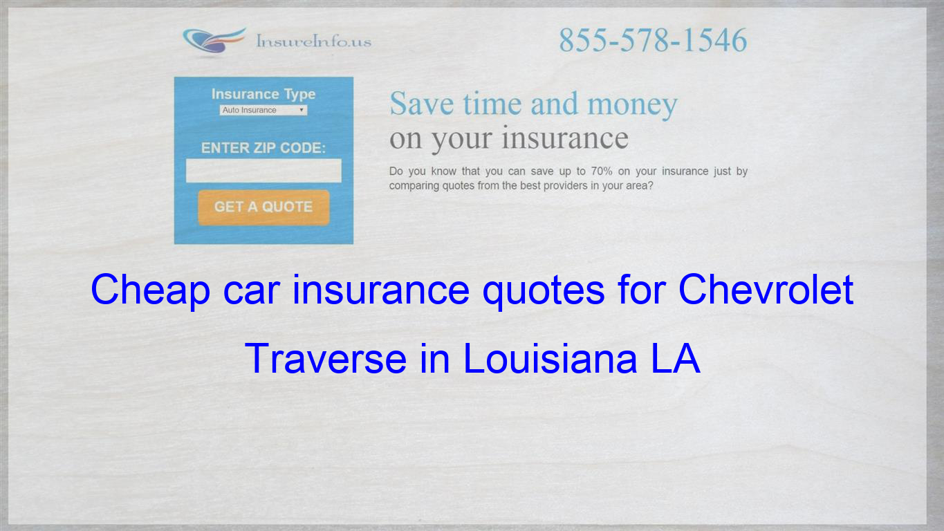 How To Find Affordable Insurance Rates For Chevrolet Traverse Ls