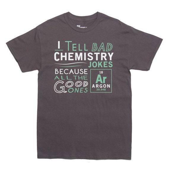 9b841eb28 ARGON CHEMISTRY JOKE funny science T-shirt Mens and Ladies Sizes Science  Puns, Funny