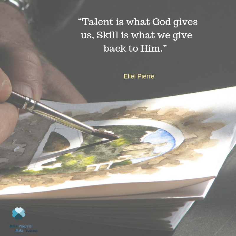 Talent Is What God Gives Us Skill Is What We Give Back To Him Motivational Quotes Skills Motivation