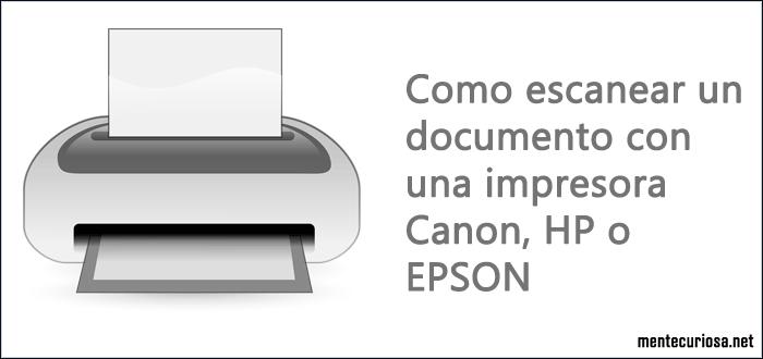 Escanear Un Documento O Foto Con Una Impresora Canon Hp O Epson Impresora H P Computacion