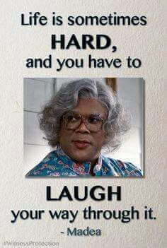Pin by rita shipman on Quotes   Madea funny quotes, Madea ...