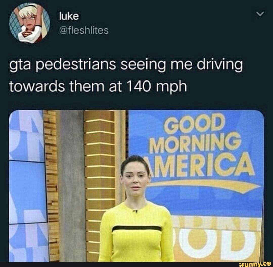 Gta Pedestrians Seeing Me Driving Towards Them At 140 Mph Ifunny Great Memes Funny Car Memes Memes