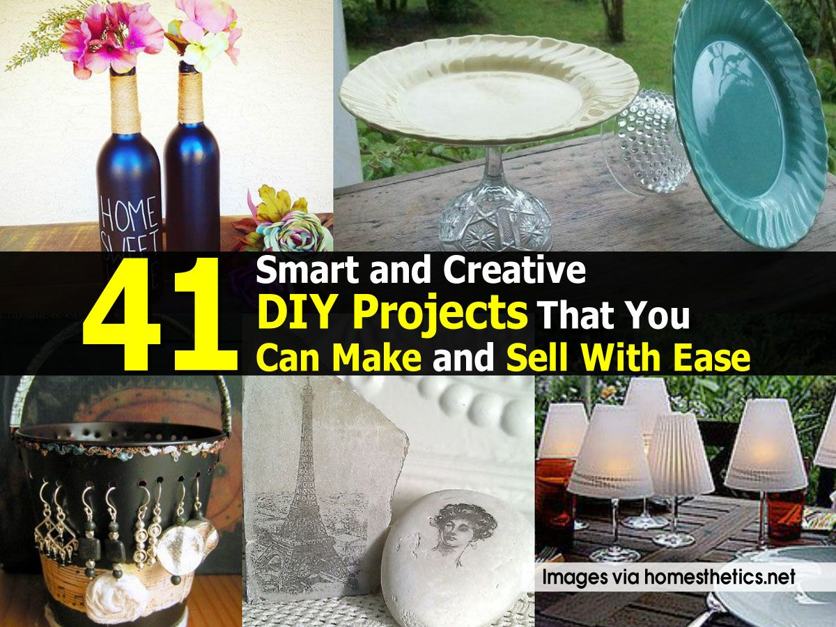 41 smart and creative diy projects that you can make and sell with