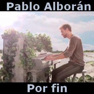 Pablo Alborán Por Fin Alboran Pablo Alboran Canciones De Pablo Alboran