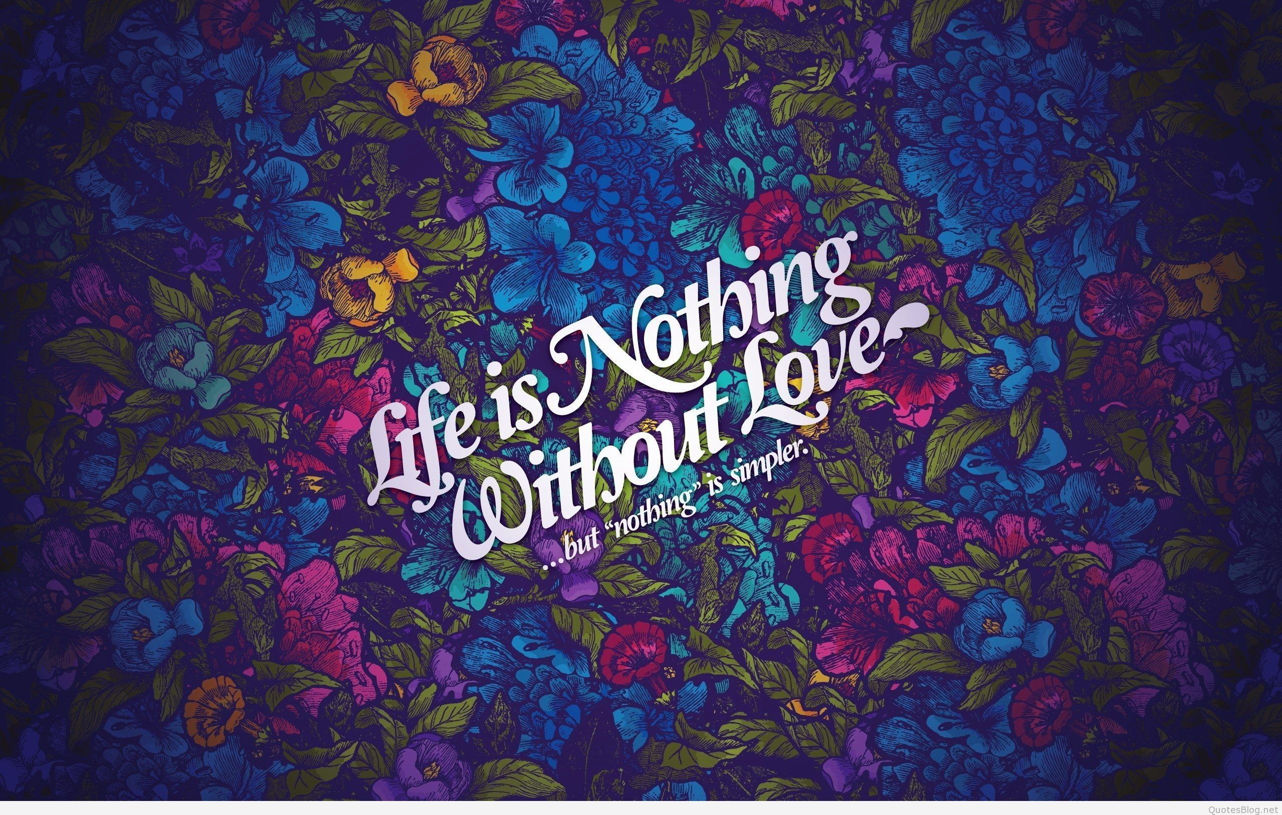 life is nothing without love picture quote find this pin and more on hd wallpapers