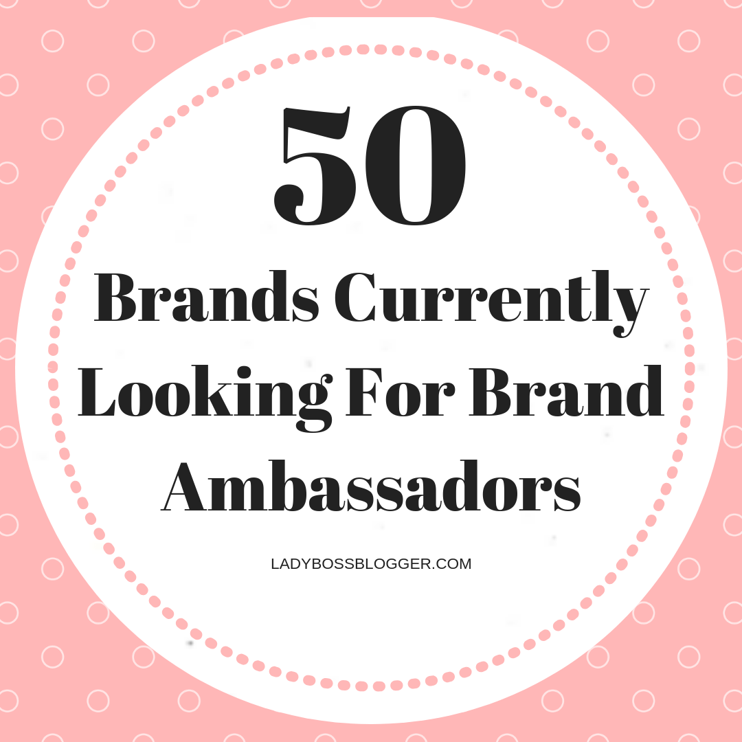 50 Brands Currently Looking For Brand Ambassadors Brand