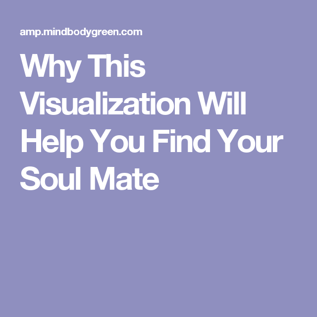 Why This Visualization Will Help You Find Your Soul Mate