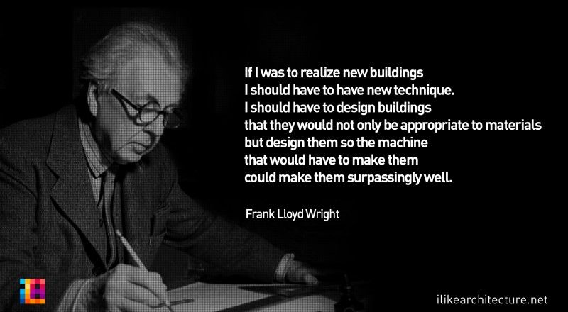 Frank Lloyd Wright Design Philosophy frank lloyd wright quote | i like architecture | architecture