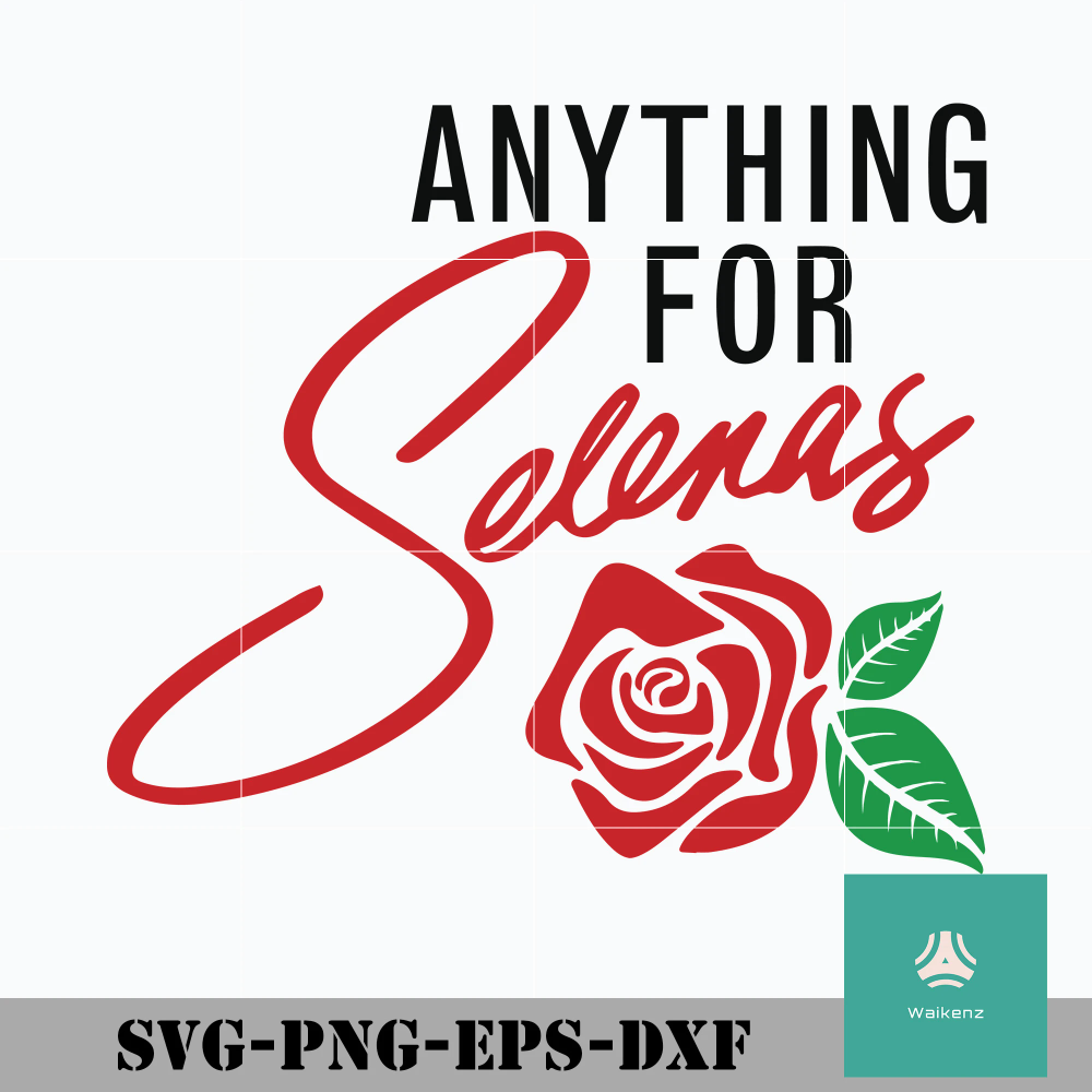 Anything For Selenas Svg Png Dxf Eps Digital File Selena Cricut Projects Vinyl Svg