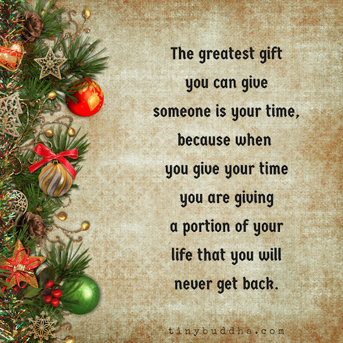 The greatest gift you can give is your time | Christmas ...