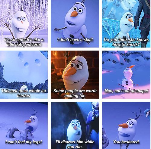 If you don't love Olaf, I don't know what is wrong with you.