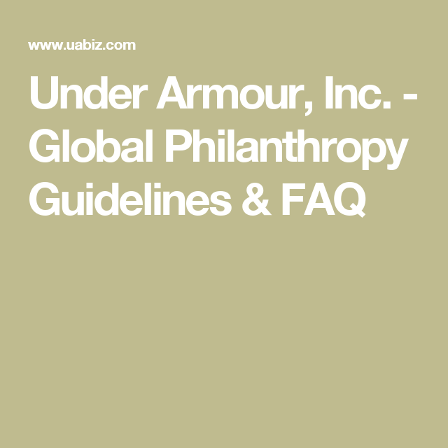 timeless design d6c38 3473d Under Armour, Inc.   Donation Request  Auctria  auctionfundraising   auctria.com  donation  fundraising - Global Philanthropy Guidelines   FAQ