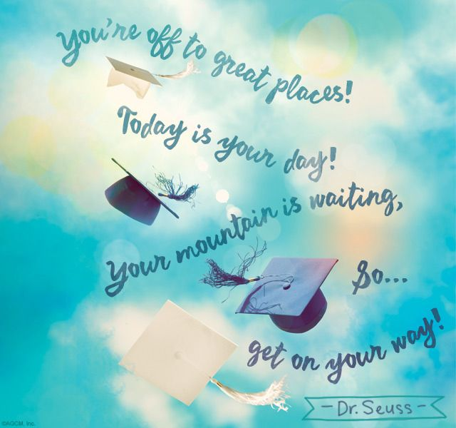 get on your way dr seuss quotes inspirational graduation