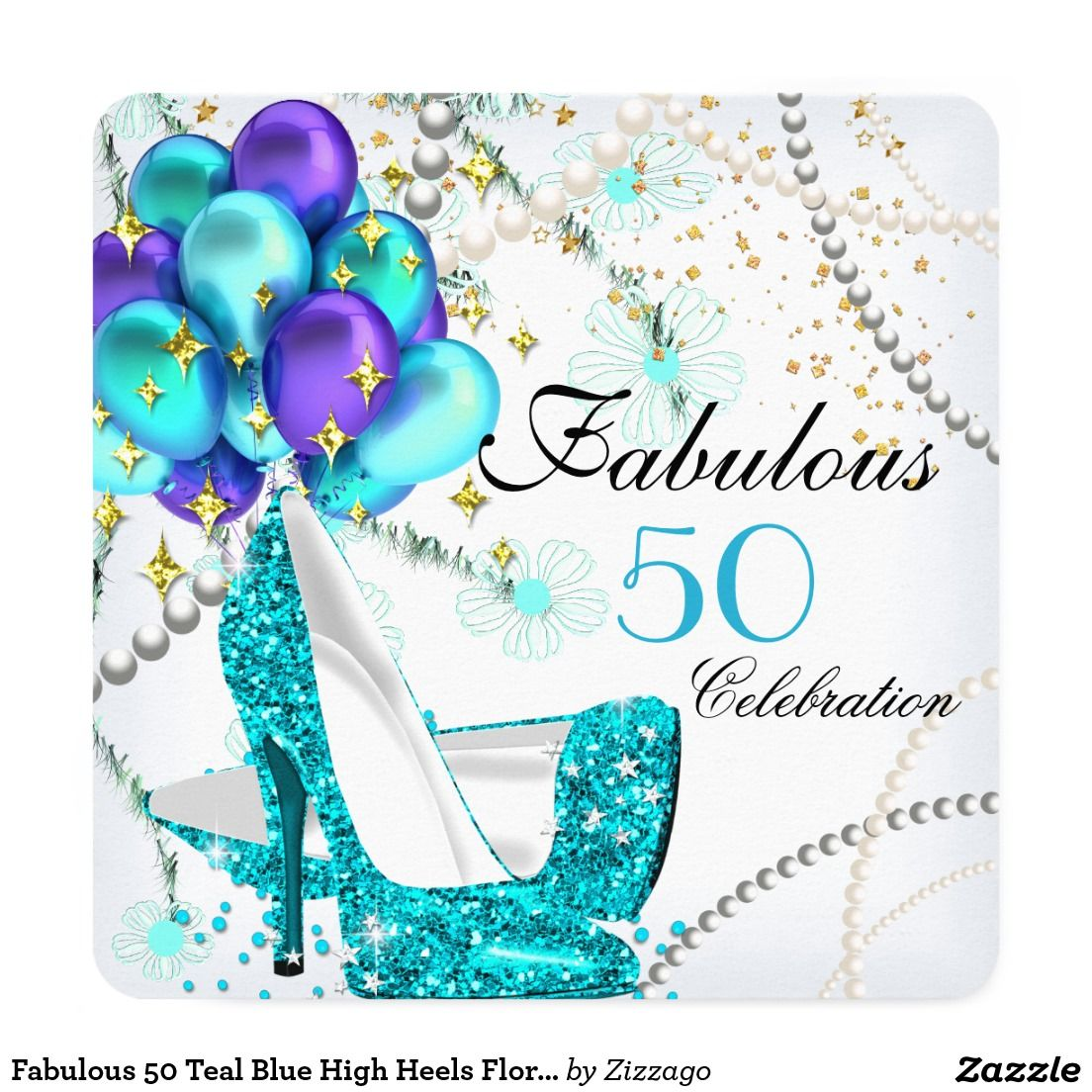 Fabulous 50 Teal Blue High Heels Floral Birthday Invitation ...