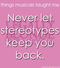 Never Let Stereotypes Keep You Back Legally Blonde Musical