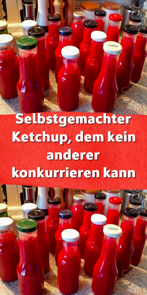 Da Wir Einen Garten Haben Mache Ich Ketchup Aus Eigenen Tomaten Im Laden Habe Ich Schon Seit Jahren Keinen Ketchup Gekauft Bis Ich Jedoch Mein Liebling Rezepte