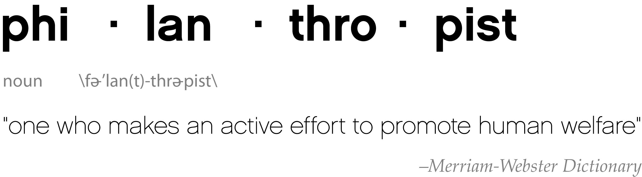 "philanthropist definition ""one who makes an active effort to"