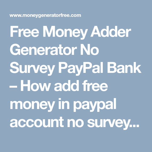 Free Money Adder Generator No Survey Paypal Bank How Add In Account Cost Human Verification Hack
