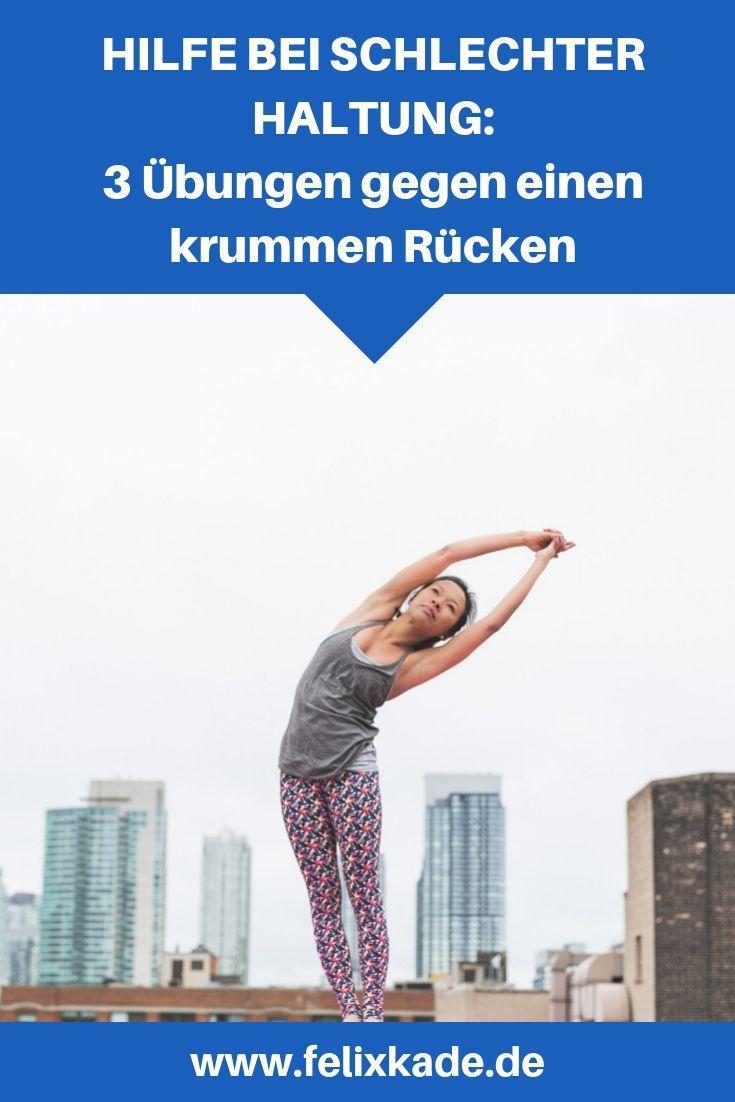Hilfe Bei Schlechter Haltung 5 Ubungen Gegen Einen Krummen Rucken Schlechte Haltung Krummer Rucken Ubungen